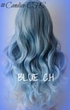 Blue C.H ~ Histoires Courtes ~ by CandyRaconte