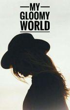 My Gloomy World by listiaandani