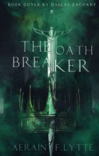 [1] The Oathbreaker[END] by aeflytte