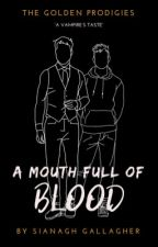 A Mouth Full of Blood. by Sian-The-Writer