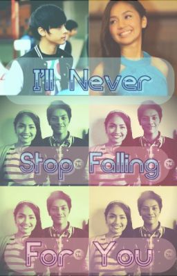 I'll Never Stop Falling For You [C O M P L E T E]