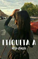 Etiqueta A by http-stassie