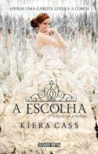 A Escolha - Kiera Cass Vol 3 by Alvesmaselha