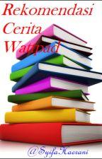 Rekomendasi Cerita Wattpad by SyifaHaerani