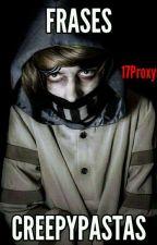 Frases Creepypastas by 17Proxys