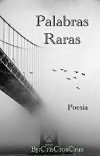 Palabras Raras by CrisCrosCrus
