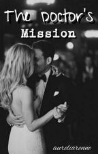 The Doctor's Mission (PENDING) by aureliarenne
