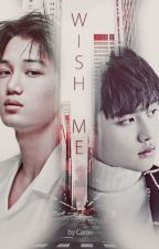 Wish Me «KaiSoo» by -Caroll