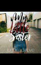 My Little Sister STARA WERSJA by jugheadxlove