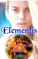 Elementis - Le Royaume des Éléments by Lyntya