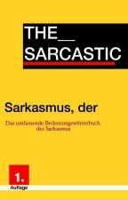 Sarkasmus, der by the__sarcastic