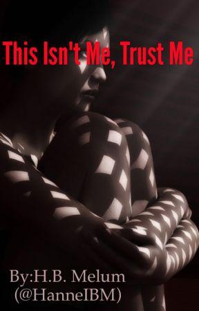 This Isn't Me, Trust Me by HanneIBM
