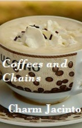 Coffees and Chains by autumn202