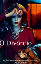 O Divórcio  by Cah_Gianizelli