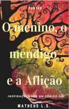 O menino , o mendigo e a Aflição by MatheusLoureiroS