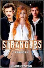 Strangers(Friends2) | Harry Styles by inharrystown