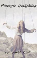 Psicologia : Gaslighting by SarahAislin