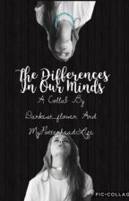 The Differences In Our Minds by sparrow_of_the_woods