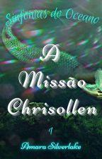Sereias: A Missão Chrisollen by Vampira-de-Palavras