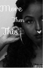 More Than This {BWWM} by GorgeousTragedy12