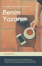Benim Yazarım (DÜZENLENİYOR) by SenelSeyma15