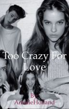 Too crazy for love by AmalieHoeiland