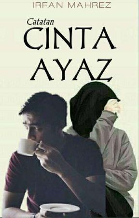 Catatan CINTA AYAZ by Irfanmahrez
