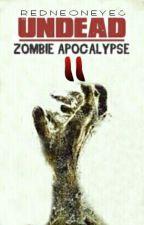 BOOK 2: UNDEAD: Zombie Apocalypse [UZA2] O N  H O L D by redneoneyes