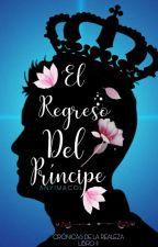 El regreso del príncipe (SRNHC #1.5) by Srt_Macol