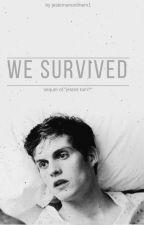 Przetrwaliśmy || d.s by jestemanonimem1