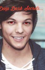 Deep Dark Secrets - A One Direction Vampire FanFiction by CriminalMindsGirl123