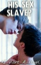 Hιѕ Seх Slave? (вoyхвoy) [On Hold] by XI_Want_A_HugX