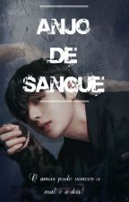 Anjo De Sangue [BTS] by Bitchnossaura