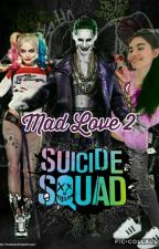 Mad Love 2 ||Suicide Squad|| by Harley_loves_Joker