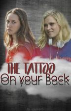 The Tattoo On Your Back // modern Clexa AU by -sanvers-