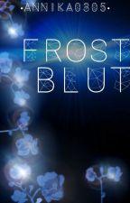 Frostblut by fleur_de_nuit