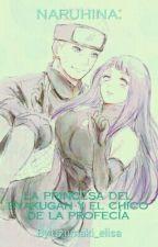 La Princesa Del Byakugan Y El Chico De La Profecía by Uzumaki_elisa