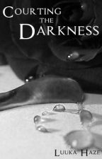 Courting the Darkness (BWWM Fantasy) by Luuka_Haze
