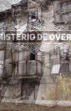 El misterio de Over-Hill {PAUSADA} by Andy230703
