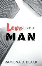 Love Like a Man - Revised by RamonaDBlack