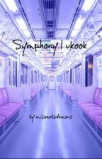 Symphony | vkook by misaeatsdemons