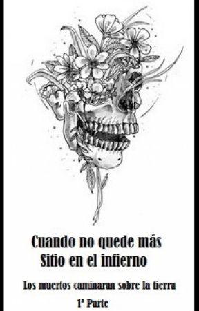 Cuando no quede más sitio en el infierno by Stray_Zombie