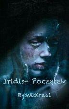 Iridis- Poczatek by WitKraai