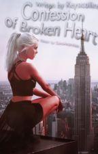 Confession of Broken Heart by keysicollins