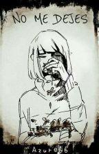 No me dejes (Charisk) 2 Temporada by Azure66