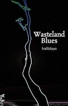 Wasteland Blues by hallidays