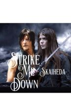 Strike me down ∝ Daryl Dixon [ON HOLD] by Skaiheda