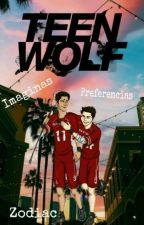 🌟✨Teen Wolf Preferences//Imagines✨🌟 PAUSADA TEMPORALMENTE by CxtchFirxLahey