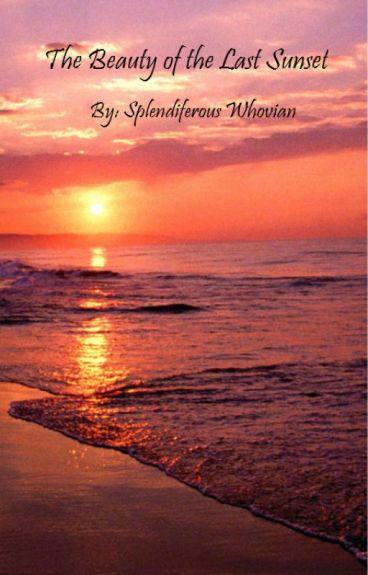 The Beauty of the Last Sunset by SplendiferousWhovian
