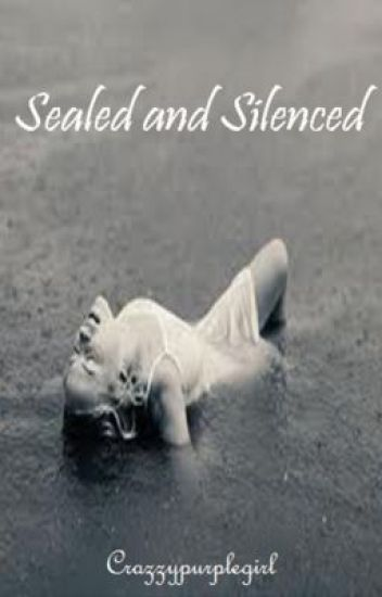Sealed and Silenced (Watty Awards 2012)